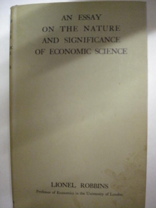 essay on the nature and significance of economic science 1932 He wrote a famous 1932 essay on economic methodology his work on costs (1930 essay on the nature and significance of economic science, 1932 download.